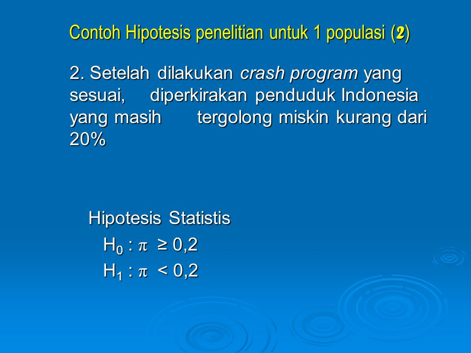 Contoh Hipotesis penelitian untuk 1 populasi ( 2 ) 2.