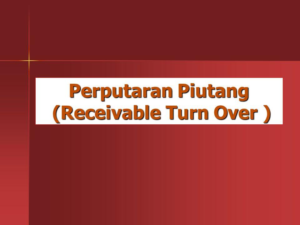RUMUS: Hasil Penjualan Kredit Receivable Turn Over = -------------------------------------- Rata-rata Piutang