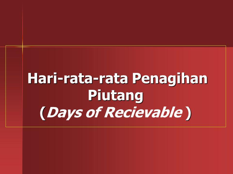 Hari-rata-rata Penagihan Piutang () Hari-rata-rata Penagihan Piutang (Days of Recievable )