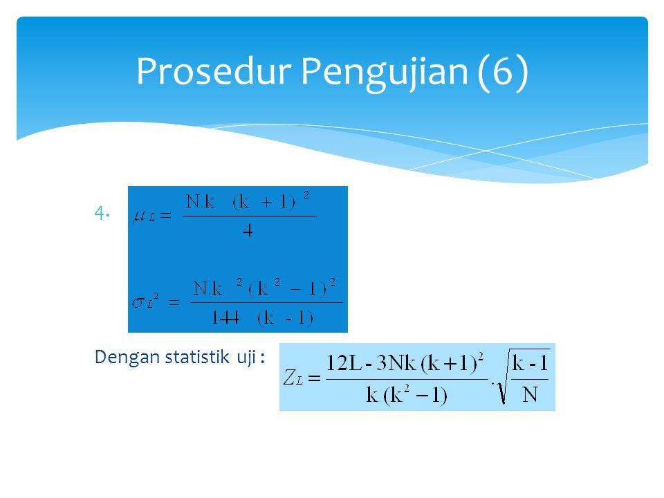 4.Gunakan distribusi normal Dengan statistik uji : Prosedur Pengujian (6)