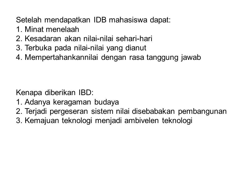IBD mata kulaih MKDU: 1.Berjiwa pancasila 2.Takwa 3.Berwawasan koprehensif 4.Wawasan budaya luas tentang kehidupan bermasyarakat IBD: Pengetahuan dasar dan umum masalah-masalah manusia dan kebudayaan