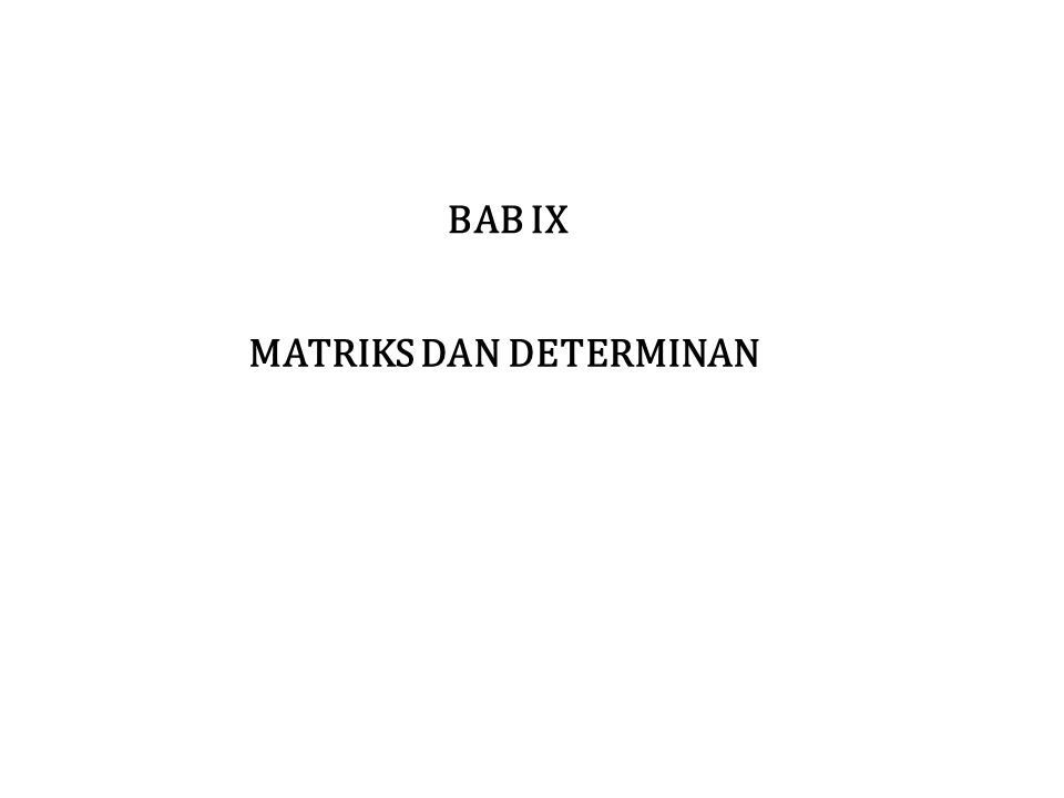 MATRIKS DAN DETERMINAN BAB IX