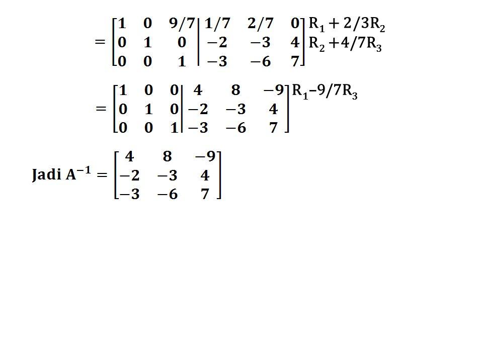 R 1 + 2/3R 2 R 2 +4/7R 3 R 1 –9/7R 3