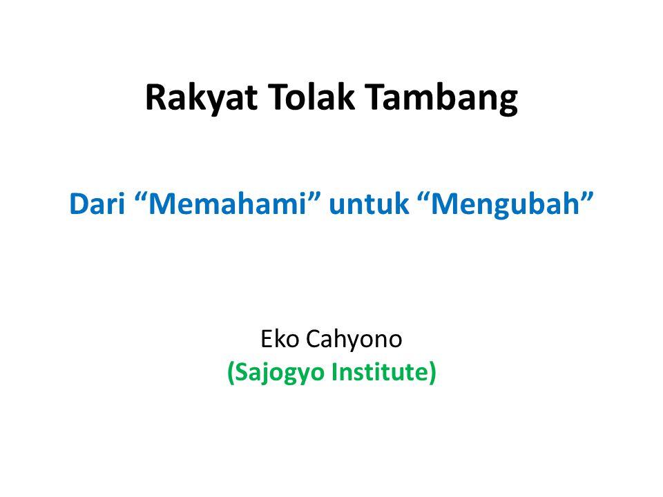 """Rakyat Tolak Tambang Dari """"Memahami"""" untuk """"Mengubah"""" Eko Cahyono (Sajogyo Institute)"""