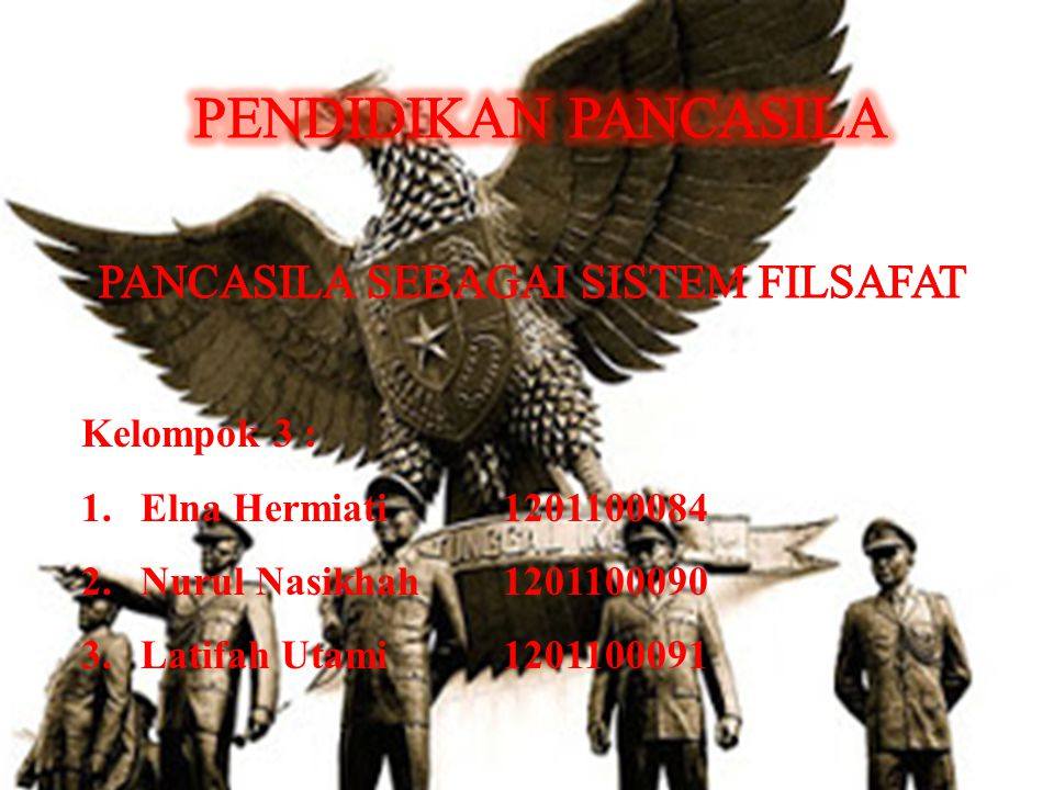 BAB III PANCASILA SEBAGAI SISTEM FILSAFAT :  Unsur-unsur pancasila sebagai suatu sistem filsafat.