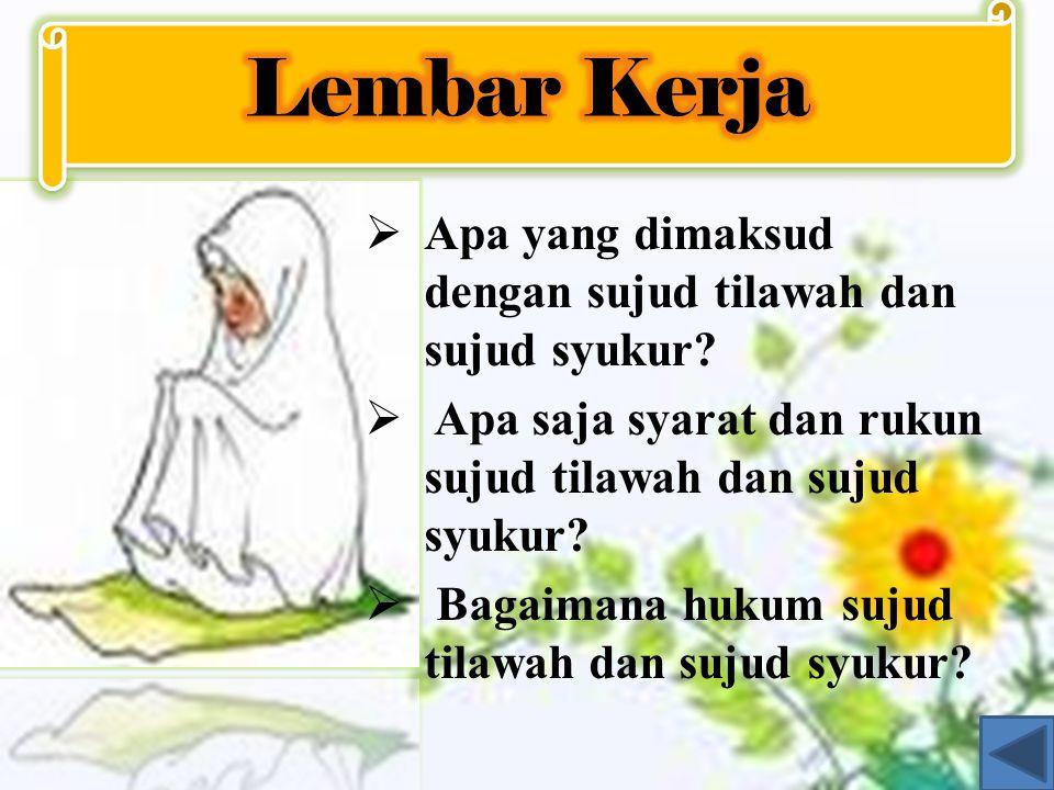  Niat  Takbiratul ihram dan bersujud satu kali  Berdo'a (bacaan sujud syukur)  Duduk kembali  Salam