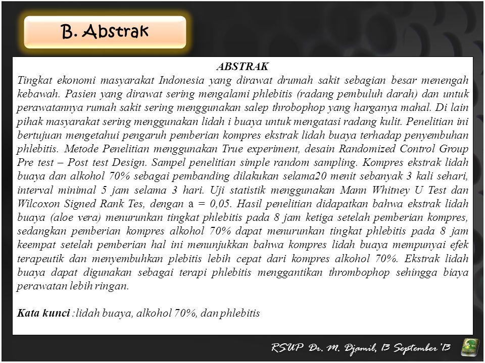 B. Abstrak RSUP Dr. M. Djamil, 13 September'13 ABSTRAK Tingkat ekonomi masyarakat Indonesia yang dirawat drumah sakit sebagian besar menengah kebawah.