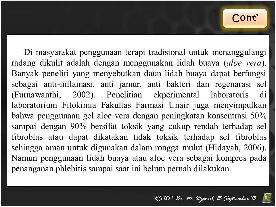Cont' RSUP Dr. M. Djamil, 13 September'13 Di masyarakat penggunaan terapi tradisional untuk menanggulangi radang dikulit adalah dengan menggunakan lid