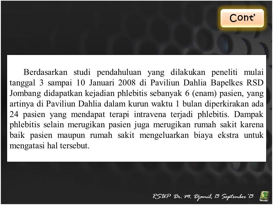 Cont' RSUP Dr. M. Djamil, 13 September'13 Berdasarkan studi pendahuluan yang dilakukan peneliti mulai tanggal 3 sampai 10 Januari 2008 di Paviliun Dah