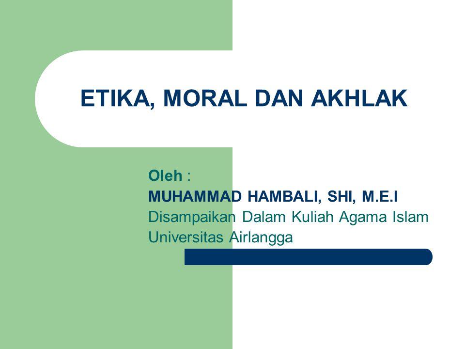 I.PENGERTIAN Etika merupakan ajaran yang membahas kebaikan dan keburukan berdasarkan ukuran akal.