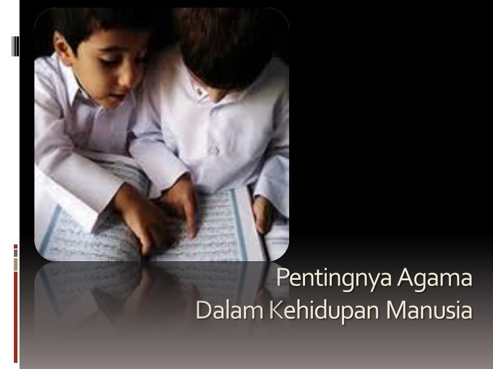 Pentingnya Agama Dalam Kehidupan Manusia