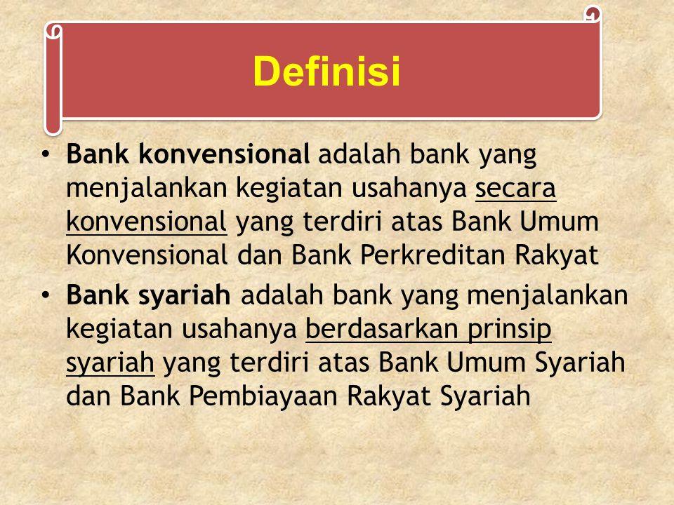 Bank konvensional adalah bank yang menjalankan kegiatan usahanya secara konvensional yang terdiri atas Bank Umum Konvensional dan Bank Perkreditan Rakyat Bank syariah adalah bank yang menjalankan kegiatan usahanya berdasarkan prinsip syariah yang terdiri atas Bank Umum Syariah dan Bank Pembiayaan Rakyat Syariah Definisi