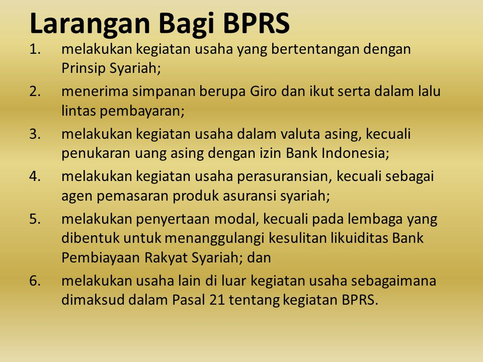 Larangan Bagi BUS & UUS 1.melakukan kegiatan usaha yang bertentangan dengan Prinsip Syariah; 2.melakukan kegiatan jual beli saham secara langsung di p