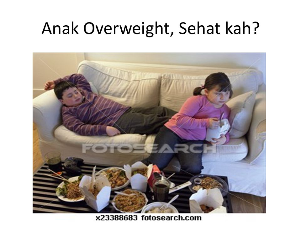 Anak Overweight, Sehat kah?