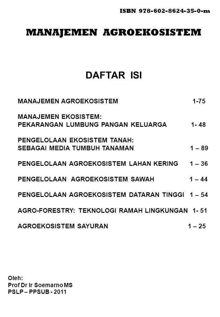 ISBN 978-602-8624-35-0-m MANAJEMEN AGROEKOSISTEM DAFTAR ISI MANAJEMEN AGROEKOSISTEM 1-75 MANAJEMEN EKOSISTEM: PEKARANGAN LUMBUNG PANGAN KELUARGA 1- 48