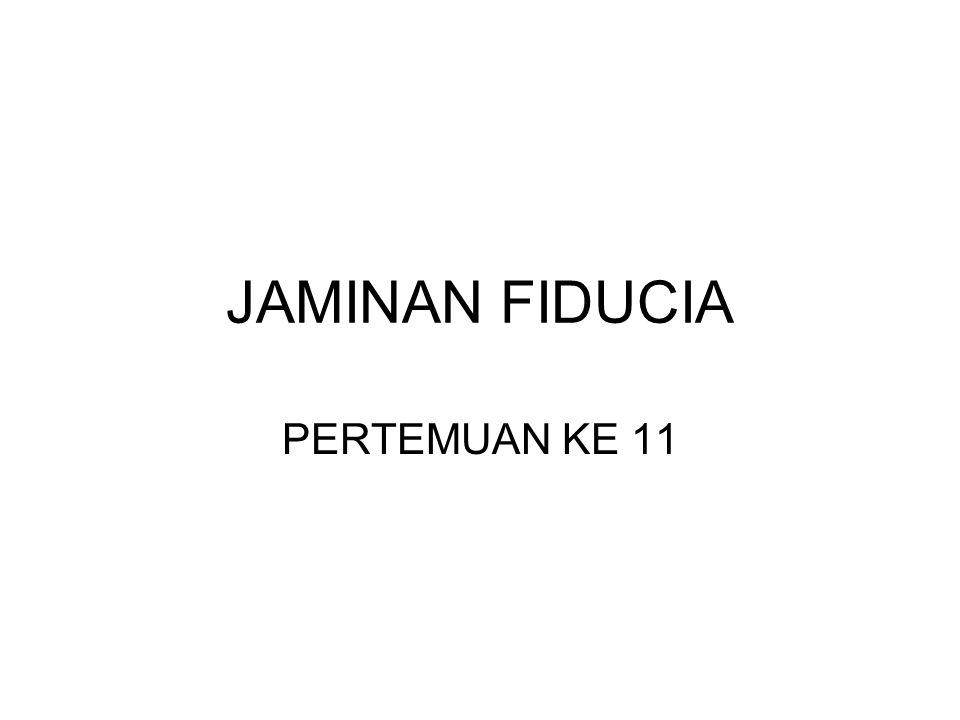JAMINAN FIDUCIA PERTEMUAN KE 11