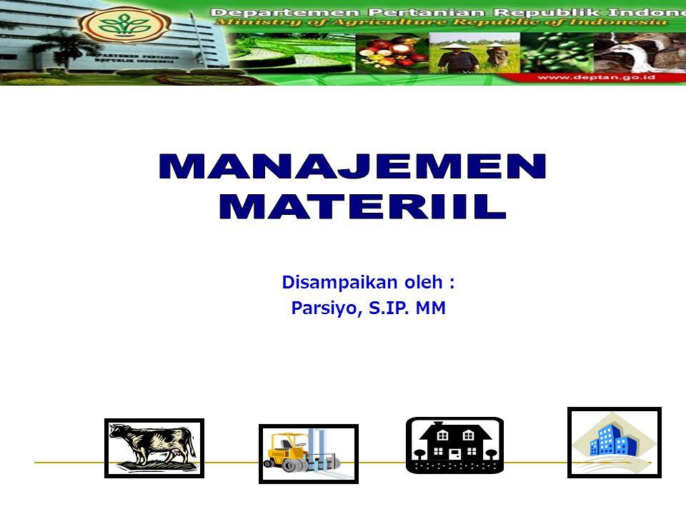 Disampaikan oleh : Parsiyo, S.IP. MM