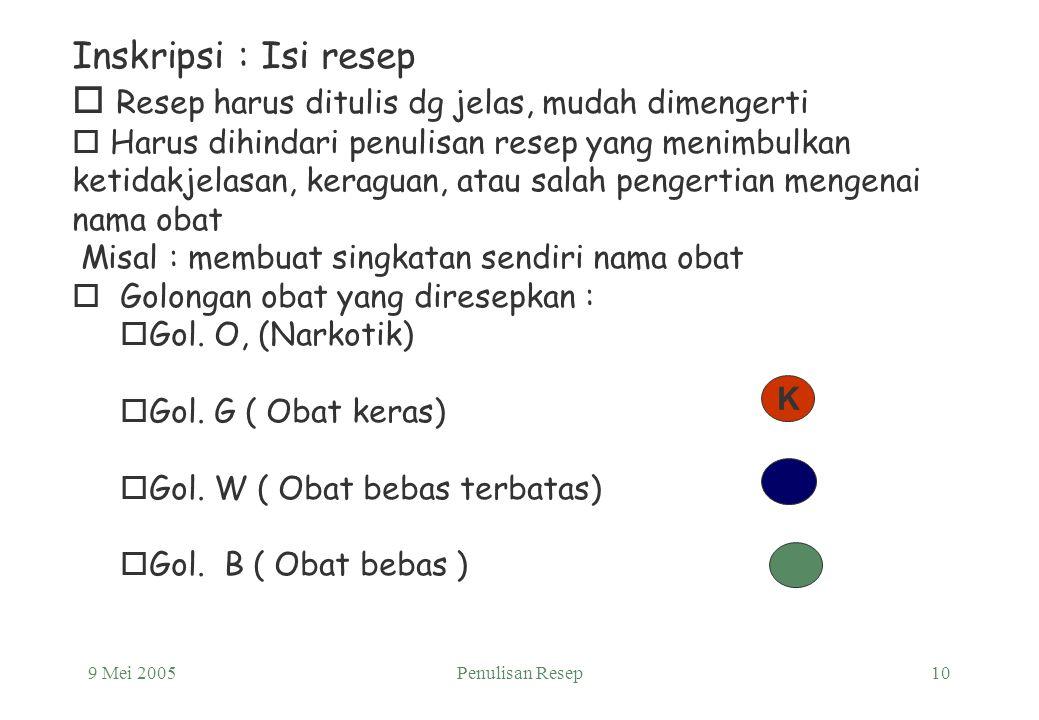 """9 Mei 2005Penulisan Resep9 2. TEMPAT DAN TANGGAL PENULISAN RESEP 3.SUPERSCRIPTIO : TANDA R/, SINGKATAN DARI """"RECIPE"""" ATAU """" TAKE THOU """" ARTINYA AMBILL"""
