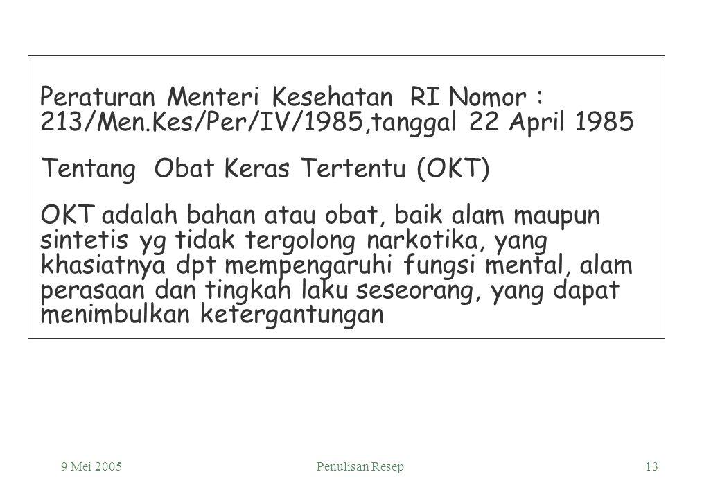 9 Mei 2005Penulisan Resep12 UU Republik Indonesia Nomor 22 Tahun 1997, tanggal 1 September 1997 Tentang Narkotika Narkotika adalah zat atau obat yang