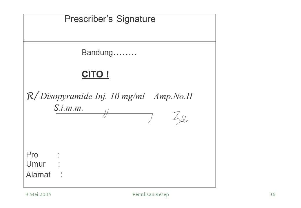 """9 Mei 2005Penulisan Resep35 RESEP : """" CITO"""" ; """"STATIM """" ; """" URGENS """" DAN P.I.M. Cantumkan dibagian atas Resep, di lokasi yg dapat dengan mudah terbaca"""