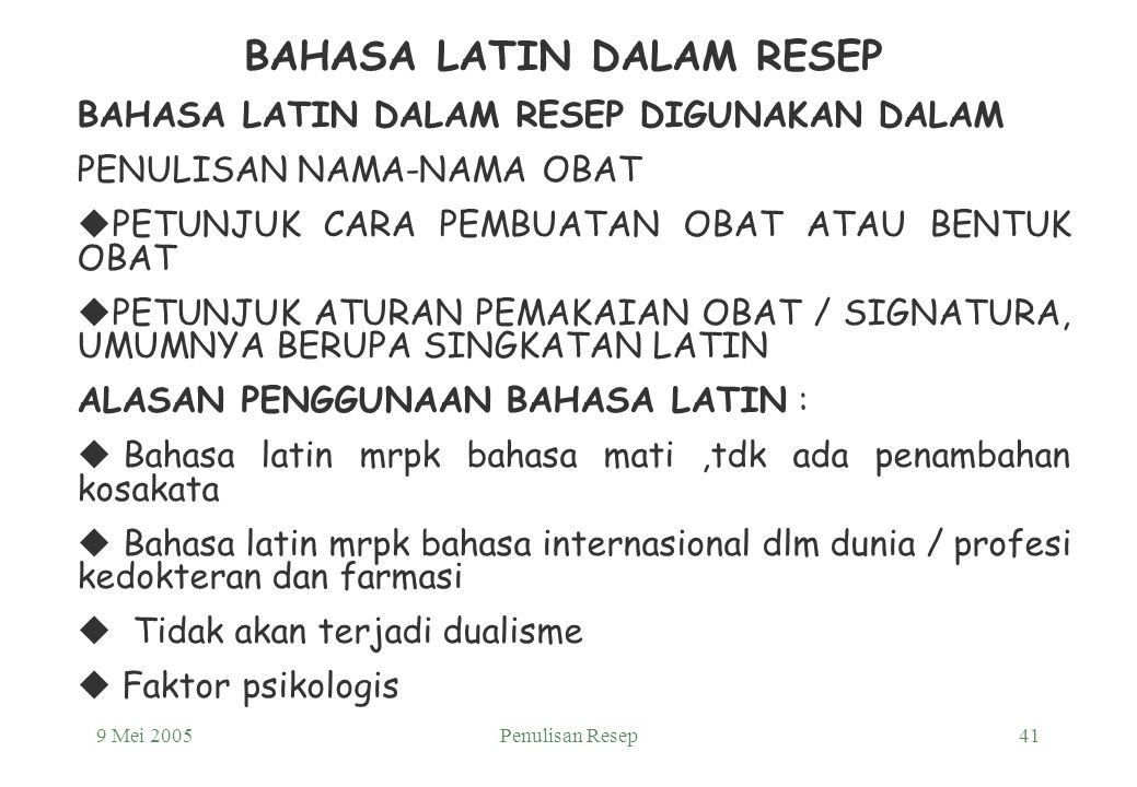 9 Mei 2005Penulisan Resep40 Prescriber's Signature Bandung …….. ITER 1 x R/ Rifampicin Cap. 450 mg No. XXX S sdd cap. I ac  R/ Ethambutol tab. 500 mg