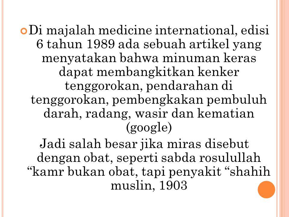 Di majalah medicine international, edisi 6 tahun 1989 ada sebuah artikel yang menyatakan bahwa minuman keras dapat membangkitkan kenker tenggorokan, p