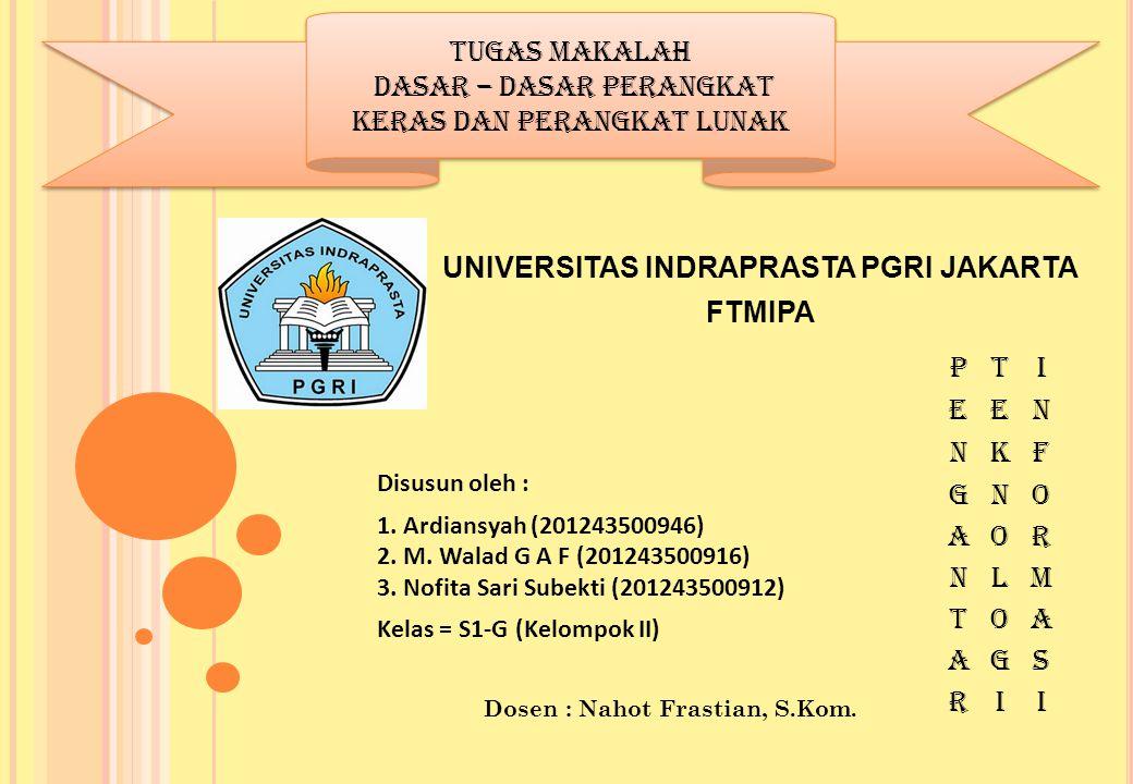 Disusun oleh : 1. Ardiansyah (201243500946) 2. M. Walad G A F (201243500916) 3. Nofita Sari Subekti (201243500912) Kelas = S1-G (Kelompok II) UNIVERSI