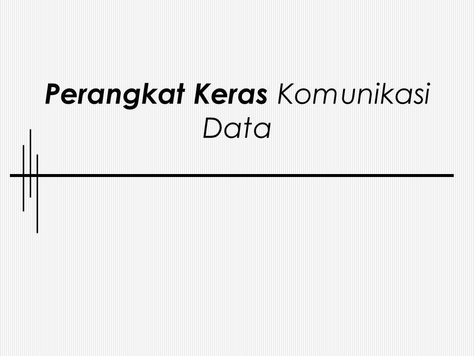 Peralatan Interaksi DCE ( Data Communication Equipment ) Peralatan yang digunakan untuk menyalurkan informasi antar lokasi.