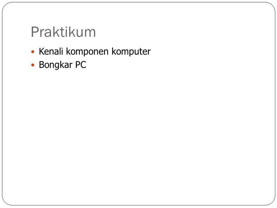 Praktikum Kenali komponen komputer Bongkar PC