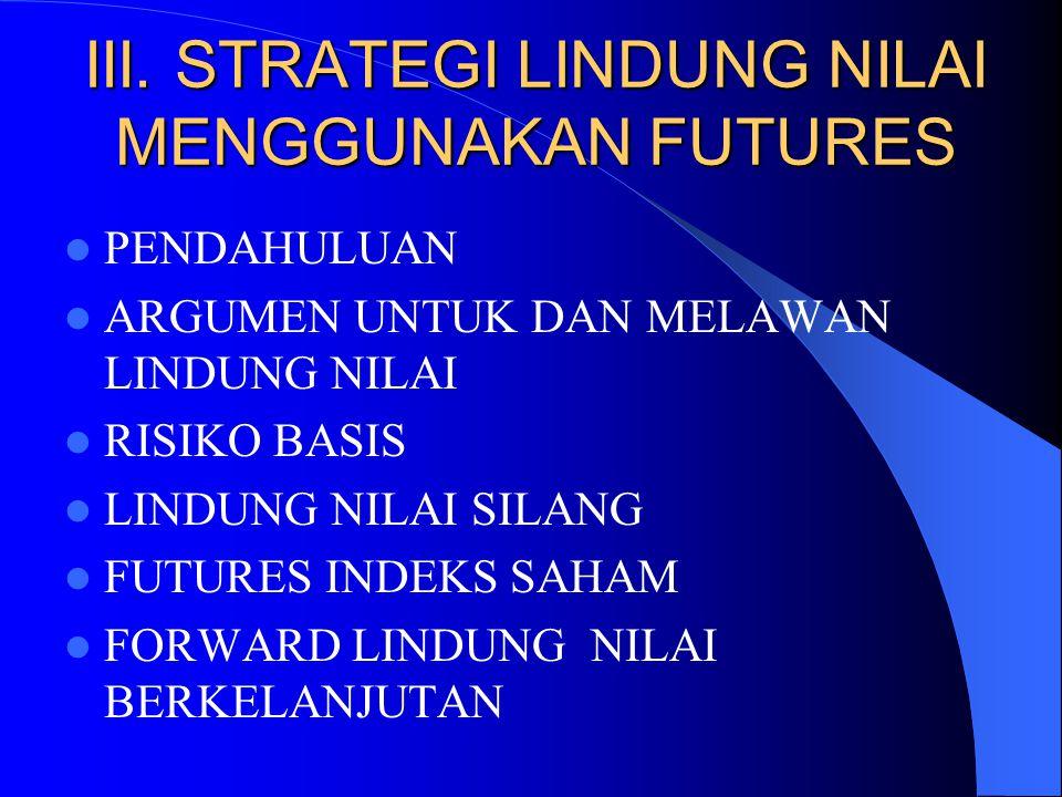 FUTURES INDEKS SAHAM (1) Futures indeks saham biasanya digunakan untuk melindung nilai portofolio saham.