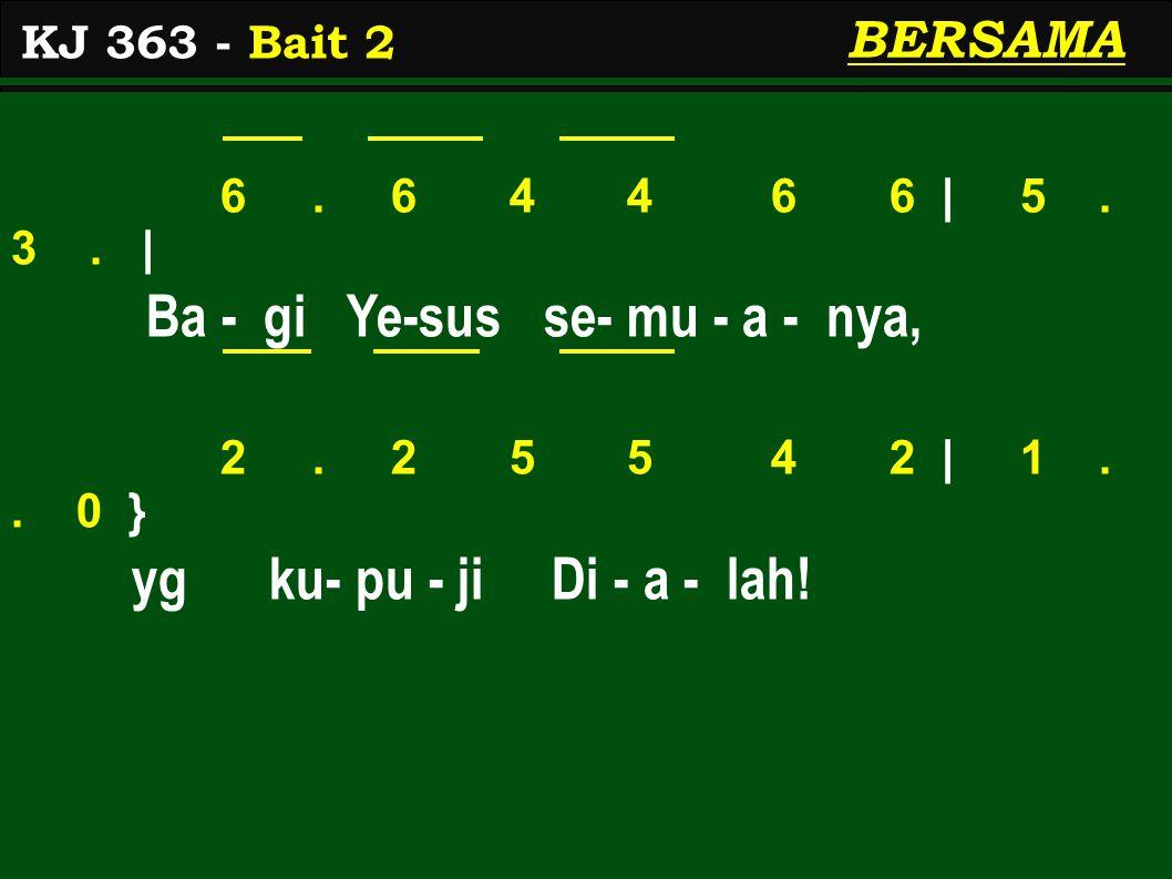 3.3 3 3 2 3 | 5. 3. | Ya, se - jak ku-pandang Ye - sus, 2.