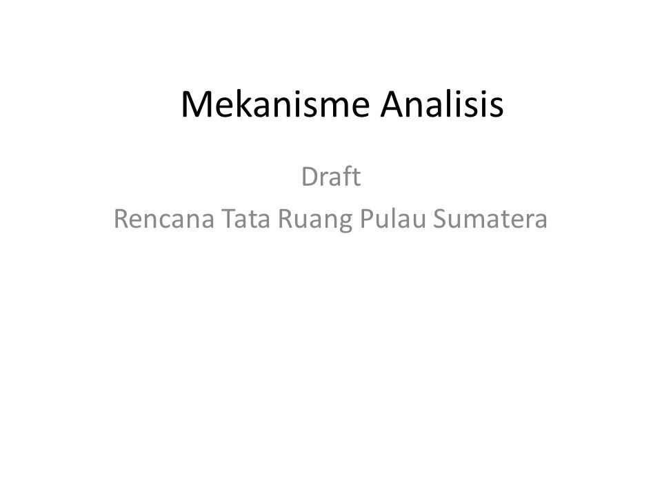 Mekanisme Analisis Draft Rencana Tata Ruang Pulau Sumatera