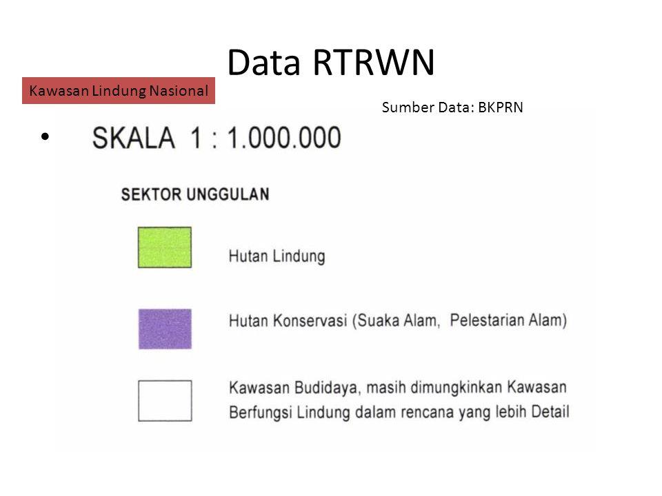 Klassifikasi Fungsi – Kawasan Suaka Alam – Hutan Lindung – Kawasan Budidaya Data RTRWN Kawasan Lindung Nasional Sumber Data: BKPRN