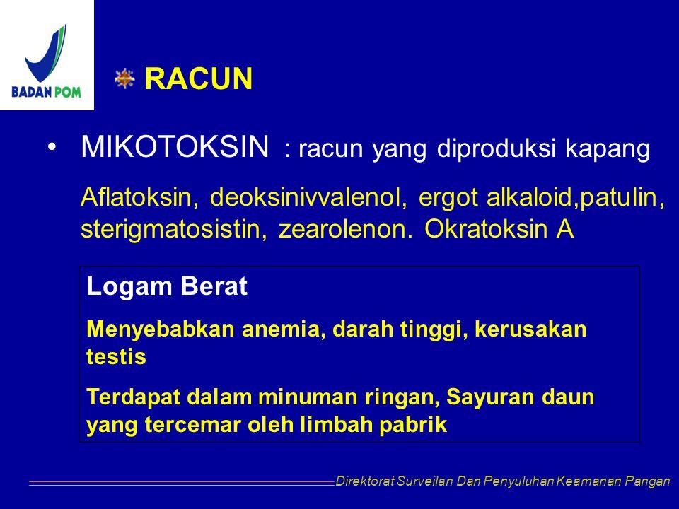 RACUN MIKOTOKSIN : racun yang diproduksi kapang Aflatoksin, deoksinivvalenol, ergot alkaloid,patulin, sterigmatosistin, zearolenon. Okratoksin A Direk