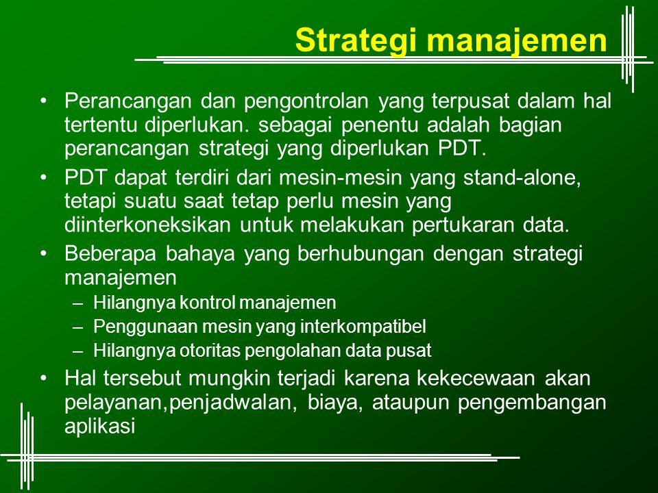 Strategi manajemen Perancangan dan pengontrolan yang terpusat dalam hal tertentu diperlukan. sebagai penentu adalah bagian perancangan strategi yang d