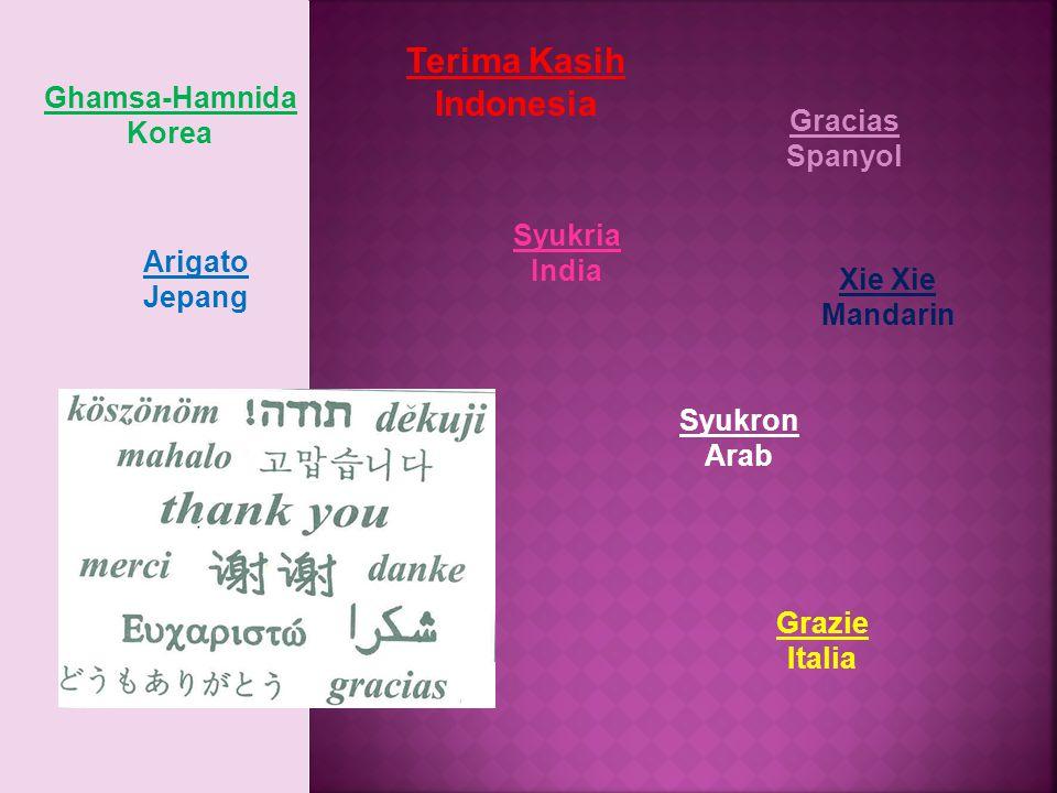 Gracias Spanyol Terima Kasih Indonesia Xie Mandarin Syukron Arab Ghamsa-Hamnida Korea Arigato Jepang Syukria India Grazie Italia