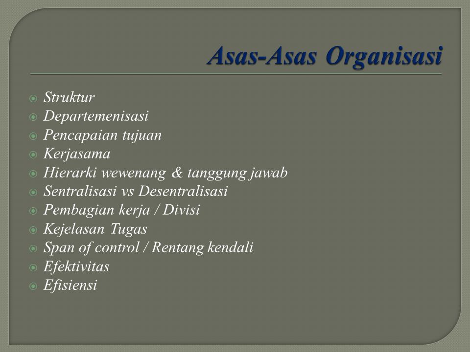 Jenjang Organisasi Jenjang organisasi/hiraki menunjukkan adanya tingkatan-tingkatan yang perlu dilewati dalam menentukan sebuah keputusan.