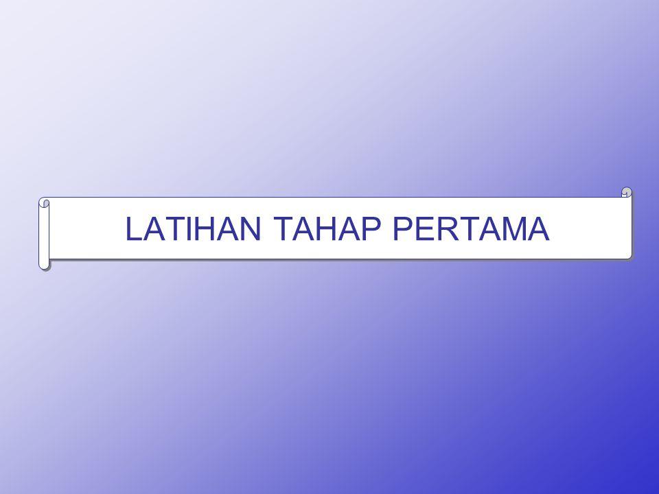 LATIHAN TAHAP PERTAMA