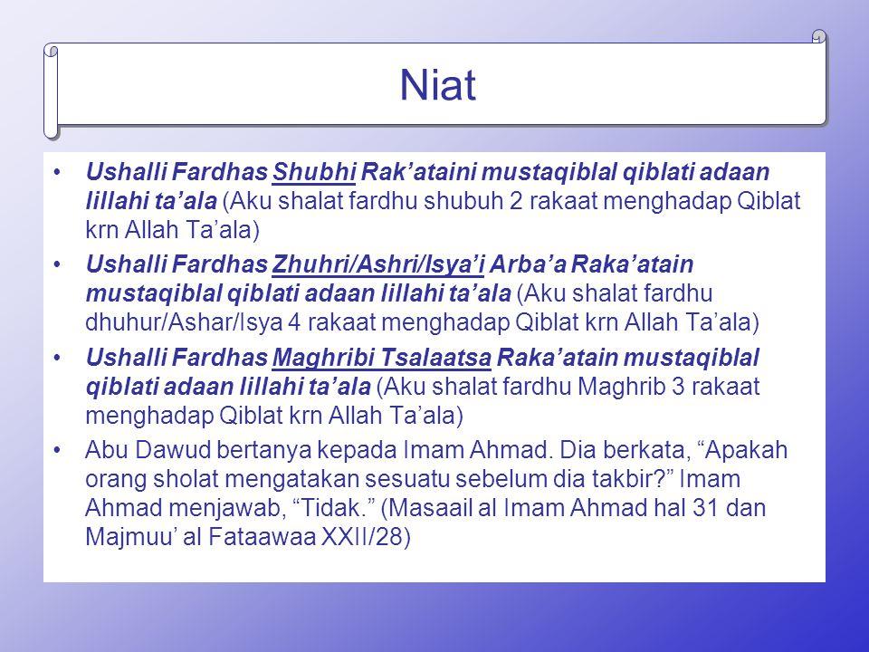 Niat Ushalli Fardhas Shubhi Rak'ataini mustaqiblal qiblati adaan lillahi ta'ala (Aku shalat fardhu shubuh 2 rakaat menghadap Qiblat krn Allah Ta'ala)
