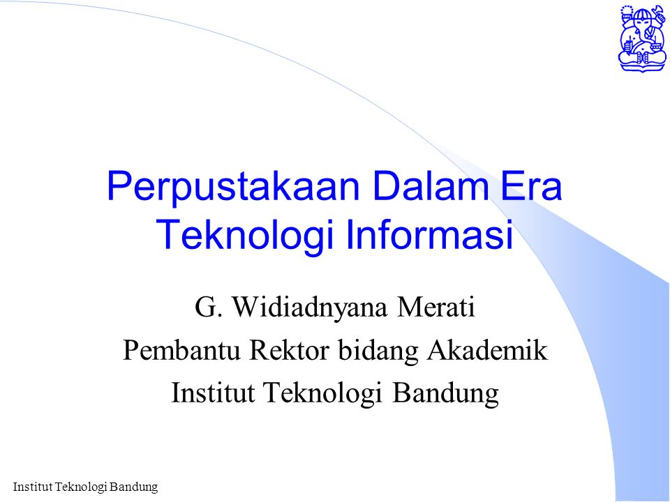 Institut Teknologi Bandung Visi Perpustakaan l Jaringan (networking) antar perpustakaan.