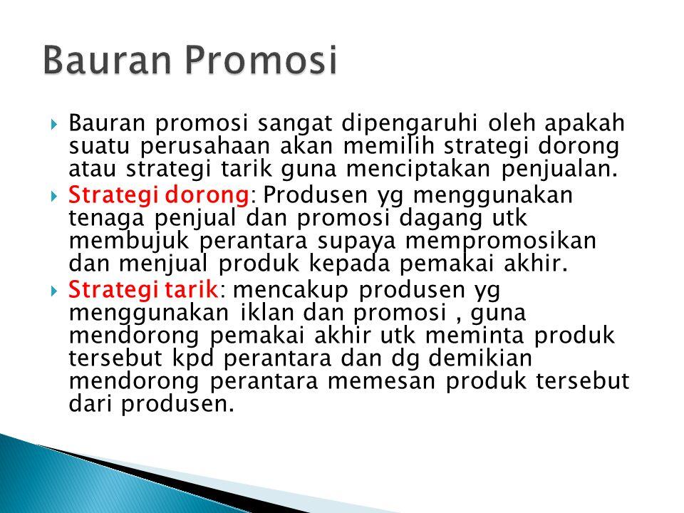  Bauran promosi sangat dipengaruhi oleh apakah suatu perusahaan akan memilih strategi dorong atau strategi tarik guna menciptakan penjualan.  Strate