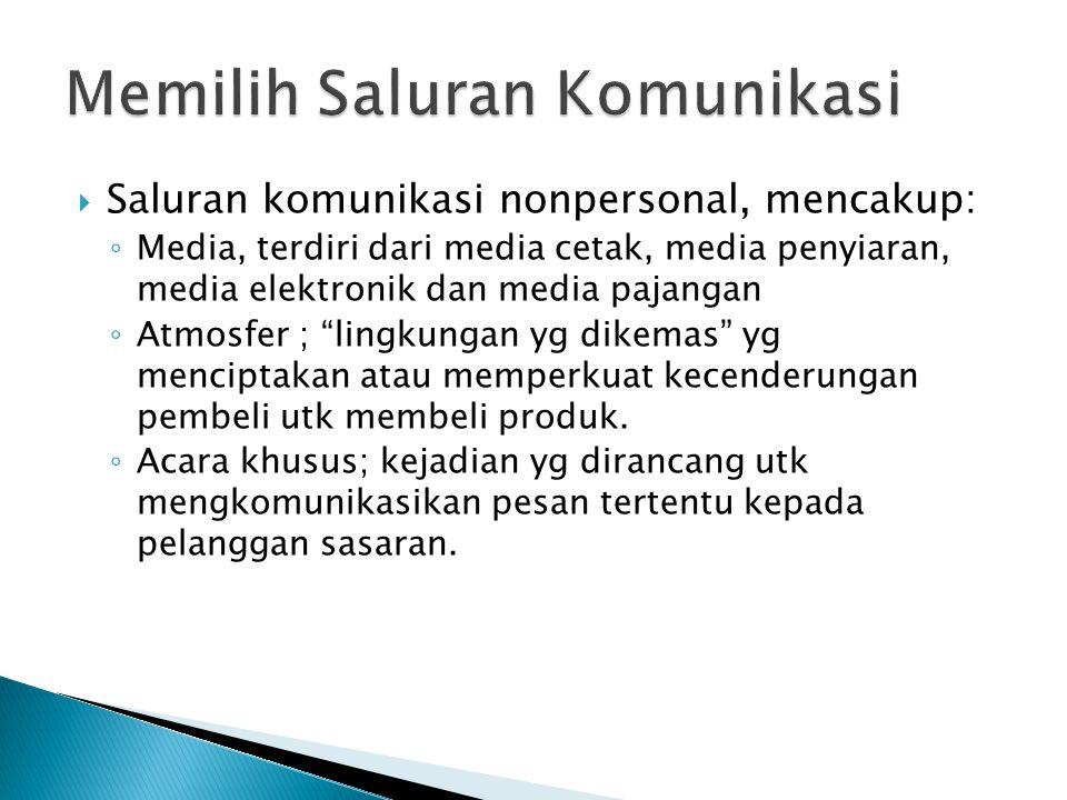 """ Saluran komunikasi nonpersonal, mencakup: ◦ Media, terdiri dari media cetak, media penyiaran, media elektronik dan media pajangan ◦ Atmosfer ; """"ling"""