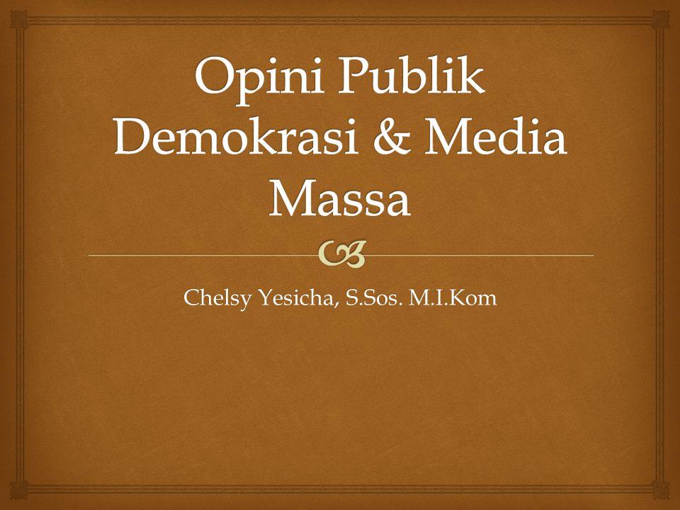  Opini dan Aspirasi  Baik opini maupun aspirasi pada prinsipnya sama, yakni sebagai bentuk aspirasi rakyat (people voice) atau sebgai bagian dariproses partisipasi publik.