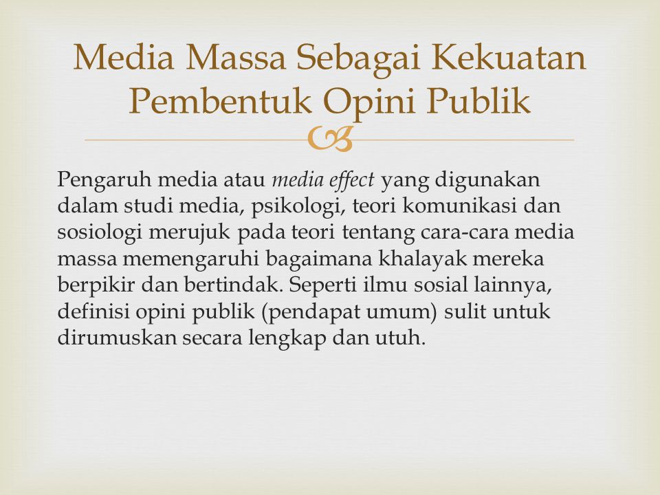  Pengaruh media atau media effect yang digunakan dalam studi media, psikologi, teori komunikasi dan sosiologi merujuk pada teori tentang cara-cara media massa memengaruhi bagaimana khalayak mereka berpikir dan bertindak.