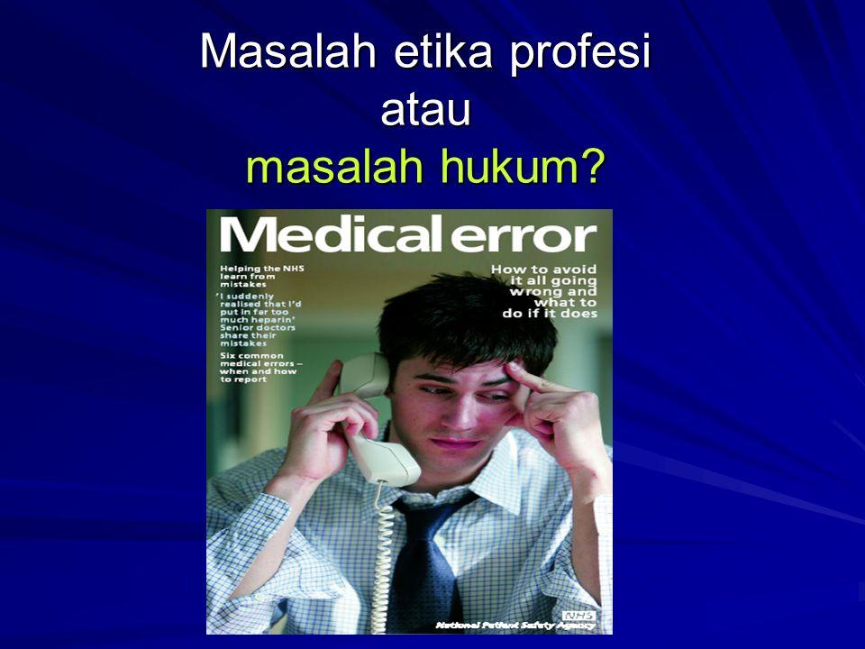 Masalah etika profesi atau masalah hukum?