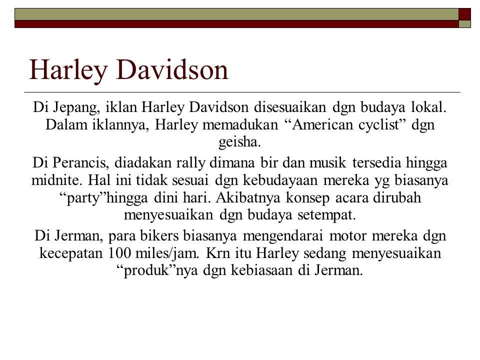 """Harley Davidson Di Jepang, iklan Harley Davidson disesuaikan dgn budaya lokal. Dalam iklannya, Harley memadukan """"American cyclist"""" dgn geisha. Di Pera"""