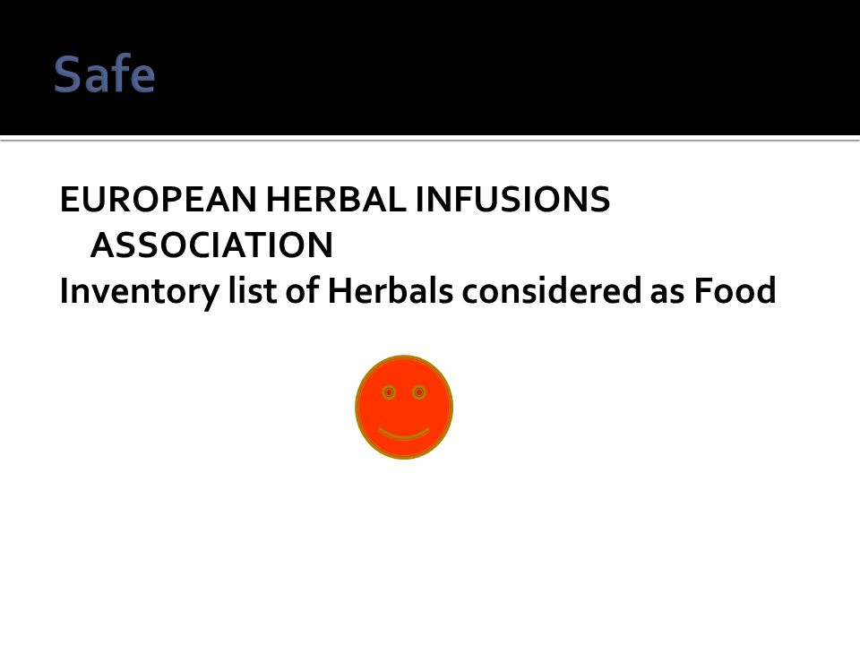 EUROPEAN HERBAL INFUSIONS ASSOCIATION Inventory list of Herbals considered as Food