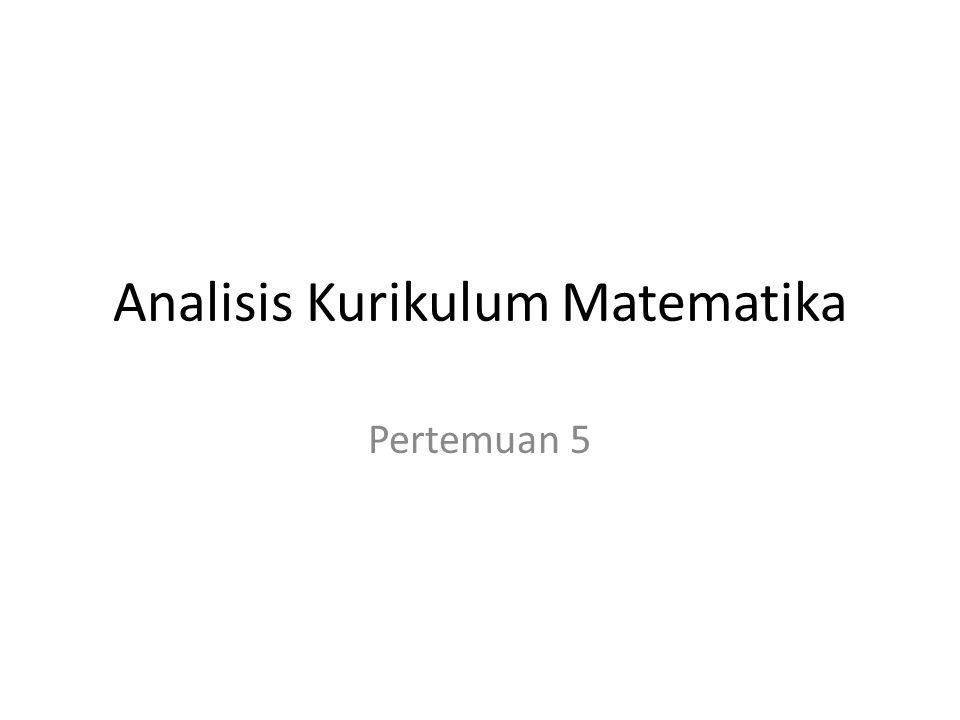 Analisis Kurikulum Matematika Pertemuan 5