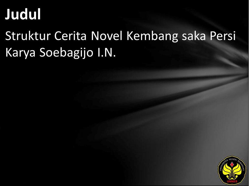 Judul Struktur Cerita Novel Kembang saka Persi Karya Soebagijo I.N.