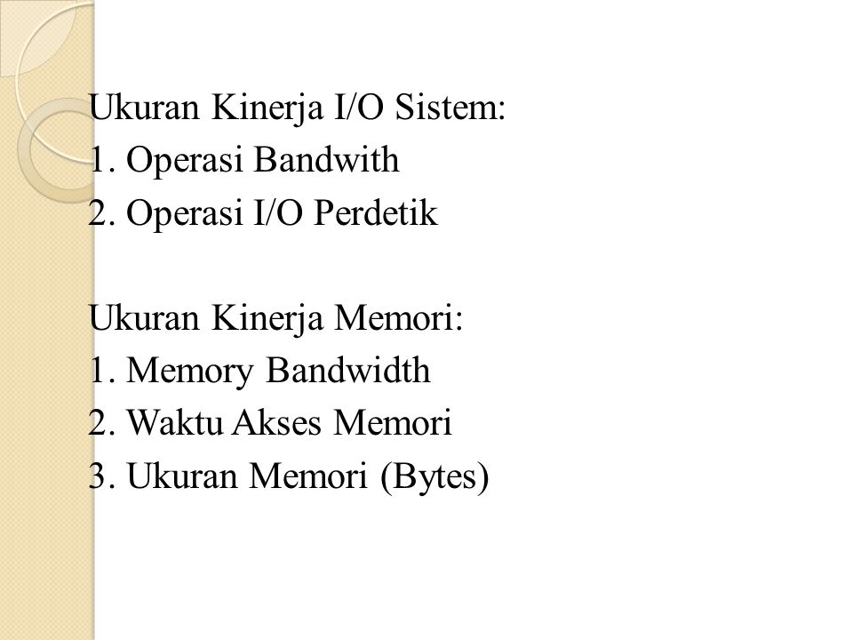 Ukuran Kinerja I/O Sistem: 1. Operasi Bandwith 2.